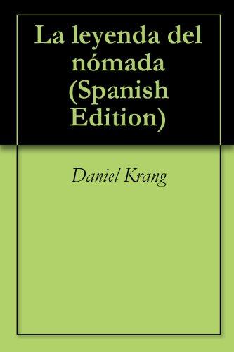 Descargar Libro La Leyenda Del Nómada Daniel Krang