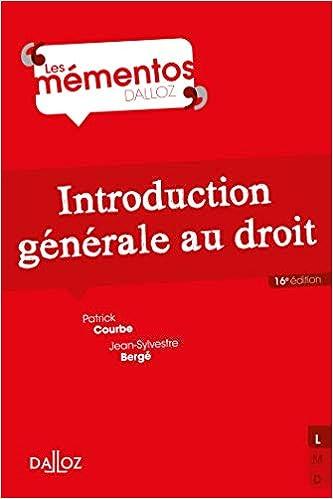 Introduction générale au droit - 16e ed. (Français) Broché – 26 juin 2019 de Jean-Sylvestre Bergé (Auteur), Patrick Courbe (Auteur)