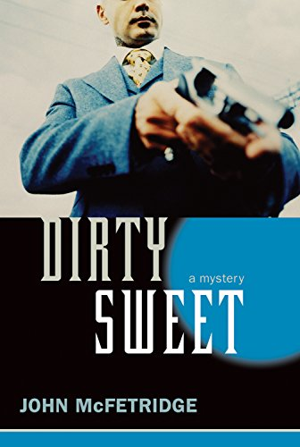 Dirty Sweet: A Mystery (The Toronto Series)