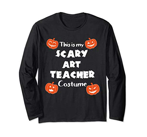 This is My Scary Art Teacher Halloween Costume Long Sleeve T-Shirt -