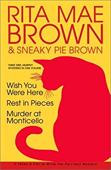 Rita Mae Brown: Three Mrs. Murphy Mysteries: Wish You Were Here; Rest in Pieces; Murder at Monticello 051722223X Book Cover