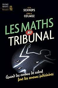Les maths au tribunal : quand les erreurs de calcul font les erreurs judiciaires par Leila Schneps