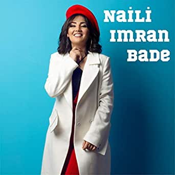 Bade By Naili Imran On Amazon Music Amazon Com