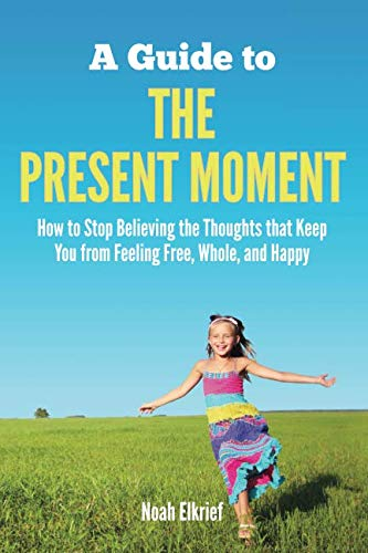 A Guide to The Present Moment (Best Way To Deal With Depression Naturally)
