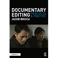 Documentary Editing: Principles & Practice (English Edition)