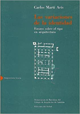 Descargar ebooks gratis por isbn Las variaciones de la identidad: Ensayo sobre el tipo en arquitectura (Arquitectura/ Teoría) 8476281021 en español