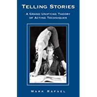 Telling Stories: The Grand Unifying Theory of Acting Techniques (Career Development Series)