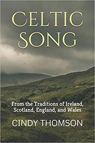 Celtic Song: From the Traditions of Ireland, Scotland, England
