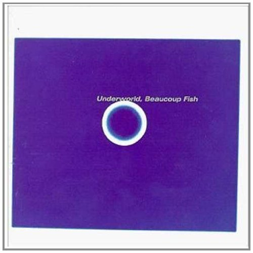 Beaucoup Fish by Underworld (1999-05-03) (Underworld Beaucoup Fish)