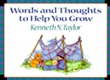 Words and Thoughts to Help You Grow, Kenneth N. Taylor, 0884862208