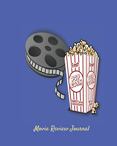 Movie Review Journal: Write Film Analysis and More with Our Perfect Must Have Gift For Movie Lovers Notebook to write in (Film Log - Men's Journal Review
