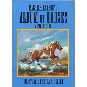 Marguerite Henry's Album of Horses - Horse Album