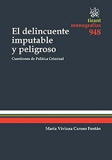 El Delincuente Imputable y Peligroso (Monografías)