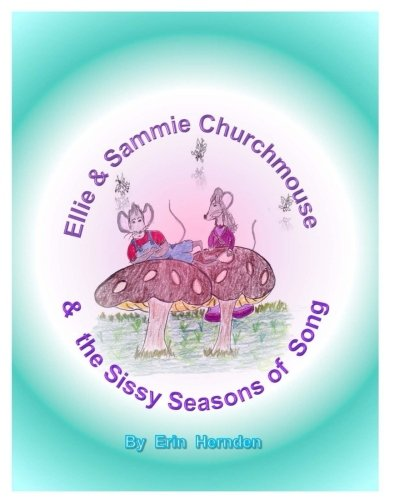 PDF] Ellie & Sammie Churchmouse & The Sissy Season Of Songs