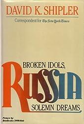 Russia: Broken Idols, Solemn Dreams