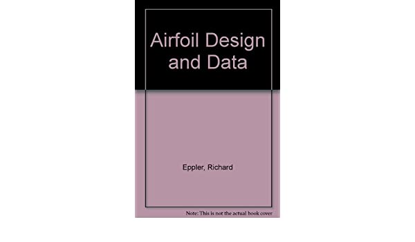 Airfoil Design and Data: Richard Eppler: 9780387525051