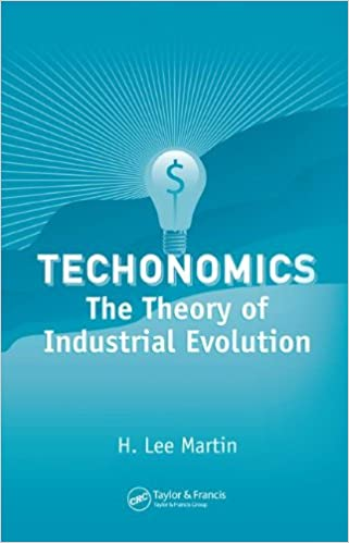 Techonomics: The Theory of Industrial Evolution (Industrial