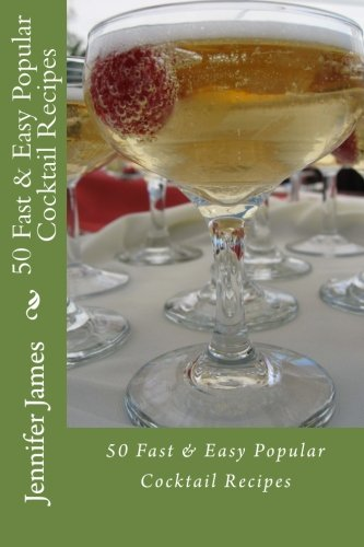 50 Fast & Easy Popular Cocktail Recipes PDF