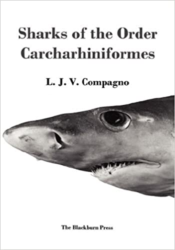 sharks of the order carcharhiniformes l j v compagno  sharks of the order carcharhiniformes l j v compagno 9781930665767 com books
