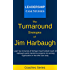 The Turnaround Strategies of Jim Harbaugh: How the University of Michigan Head Football Coach Changes the Culture to Immediately Increase Performance