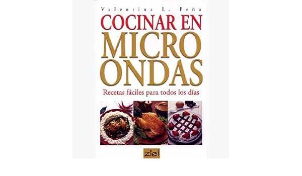 Cocinar Con Microondas: Recetas Faciles Para Todos Los Dias ...