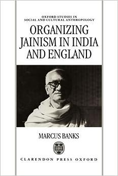 Organizing Jainism In India And England por Marcus Banks epub