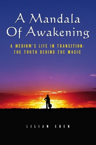 Download A Mandala of Awakening: A Medium's Life In Transition: The Truth Behind The Magic PDF