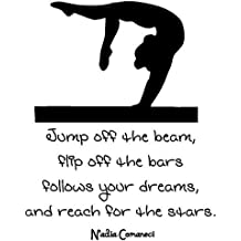 """Nadia Comaneci Quote - """"Jump off the beam, flip off the bars follows your dreams, and reach for the stars"""" 