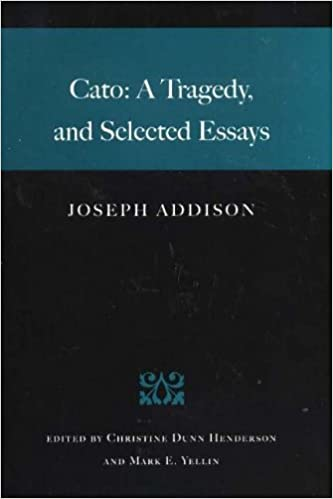 Cato: A Tragedy, and Selected Essays