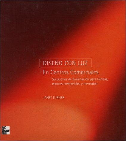 Descargar Libro Diseño Con Luz En Centros Comerciales Janet Turner