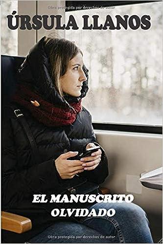 El manuscrito olvidado: Amazon.es: Llanos, Úrsula: Libros