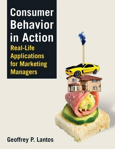 Consumer Behavior in Action: Real-life Applications for Marketing Managers