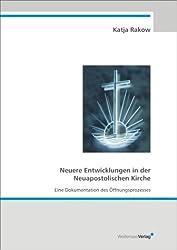 Neuere Entwicklungen in der Neuapostolischen Kirche: Eine Dokumentation des Öffnungsprozesses