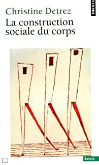 La construction sociale du corps par Christine Détrez