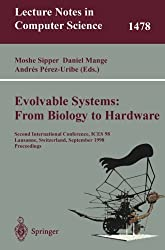 Evolvable Systems: From Biology to Hardware: Second International Conference, ICES 98 Lausanne, Switzerland, September 23-25, 1998 Proceedings (Lecture Notes in Computer Science)