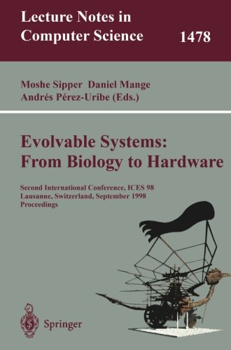 rom Biology to Hardware: Second International Conference, ICES 98 Lausanne, Switzerland, September 23–25, 1998 Proceedings (Lecture Notes in Computer Science) (Evolvable Systems)