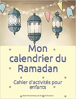 Calendrier 20.Amazon Com Mon Calendrier Du Ramadan Cahier D Activites