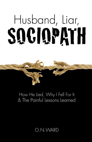 Amazon com: Husband, Liar, Sociopath: How He Lied, Why I Fell For It