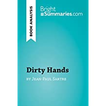 Dirty Hands by Jean-Paul Sartre (Book Analysis): Detailed Summary, Analysis and Reading Guide (BrightSummaries.com)