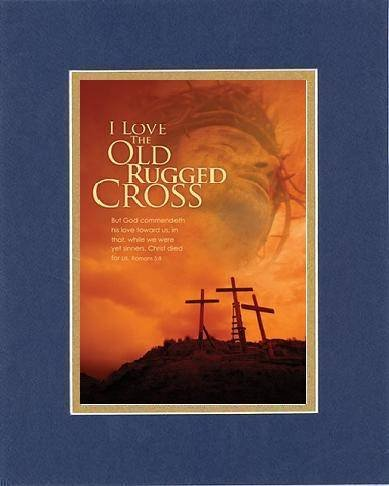 I Love the Old Rugged Cross - Romans 5:8. 8 x 10 Inches Biblical/Religious Verses set in Double Beveled Matting (Blue On Gold) - A Timeless and Priceless Poetry Keepsake Collection