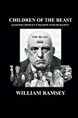 In the book Children of the Beast, author William Ramsey traces the influence of the Great Beast, Aleister Crowley, upon the culture and history of the Twentieth Century and the New Millennium. Based upon a vast examination of diverse sources...