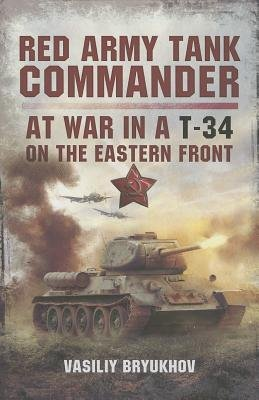 Download Red Army Tank Commander : At War in a T-34 on the Eastern Front(Hardback) - 2013 Edition PDF
