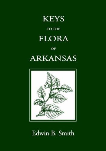 Keys To The Flora Of Arkansas