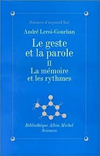 Le Geste et la Parole, tome 2 : La Mémoire et les Rythmes par André Leroi-Gourhan