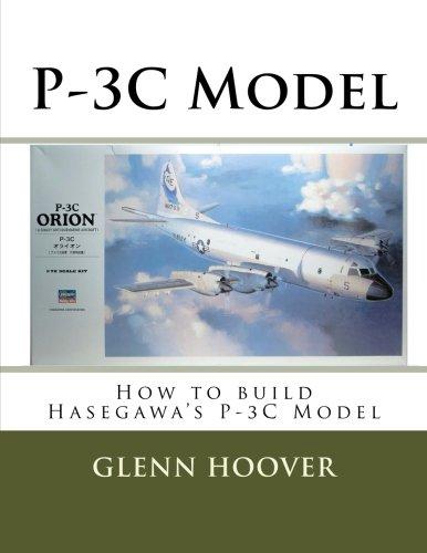 (P-3C Model: How to build Hasegawa's P-3C Model (Glenn Hoover Model Build Series) (Volume 2))