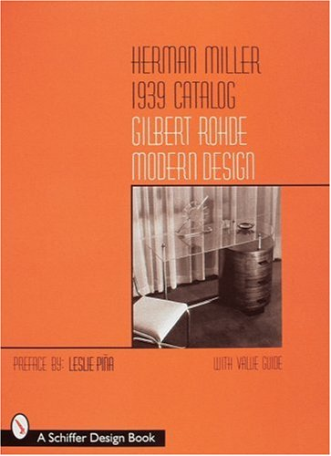 Herman Miller 1939 Catalog: Gilbert Rohde Modern Design (Schiffer Design Books)