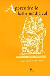 Apprendre le latin médiéval : Manuel pour grands commençants