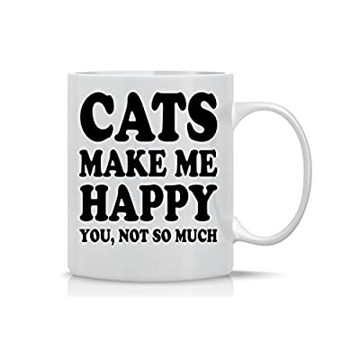 Cat Fan related Products Cats Make Me Happy, You Not so Much – 11oz Ceramic Coffee... [tag]
