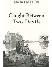 Caught Between Two Devils