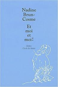 Et moi et moi ! par Nadine Brun-Cosme